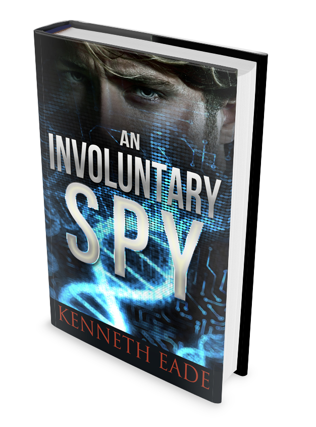 Digital Journal: Exposing dark side of bio-engineered food in Kenneth Eade's thriller An Involuntary Spy