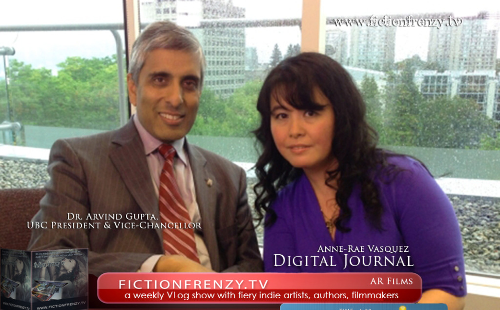 UBC President Arvind Gupta talks one on one with Anne-Rae Vasquez | Digital Journal via Fiction Frenzy TV
